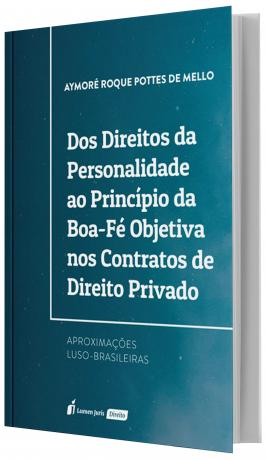 Direitos da Personalidade ao Princípio da Boa-Fé Objetiva nos Contratos de Direito Privado