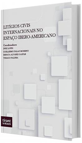 Litígios Civis Internacionais no Espaço Ibero Americano
