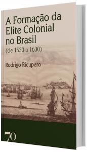 Imagem - A Formação da Elite Colonial no Brasil