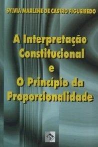 Imagem - A Interpretação Constitucional e O Princípio da Proporcionalidade