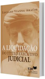 Imagem - A Liquidação do Título Executivo Judicial