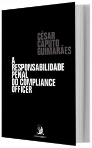 Imagem - A Responsabilidade Penal do Compliance Officer