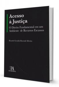 Imagem - Acesso à Justiça - O Direito Fundamental em um Ambiente de Recursos Escassos