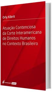 Imagem - Atuação Contenciosa da Corte Interamericana de Direitos Humano no Contexto Brasileiro
