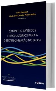 Imagem - Caminhos Jurídicos e Regulatórios para a Descarbonização no Brasil