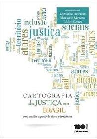 Imagem - CARTOGRAFIA DA JUSTIÇA NO BRASIL: UMA ANALISE A PARTIR DE ATORES E TERRITORIOS