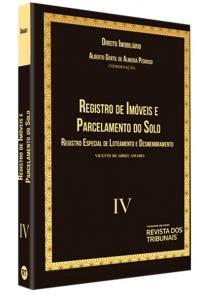 Imagem - Coleção Direito Imobiliário - Volume IV: Registro de Imóveis e Parcelamento do Solo Urbano. Registro Especial de Loteamento e Desmembramento