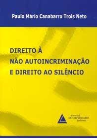 Imagem - Direito a não Autoincriminação e Direito Ao Silêncio
