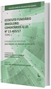 Imagem - Estatuto Fundiário Brasileiro: comentários à lei n. 13.465/17 - Tomo 2