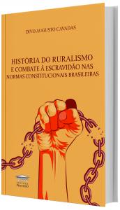 Imagem - História do Ruralismo e Combate à Escravidão nas Normas Constitucionais Brasileiras