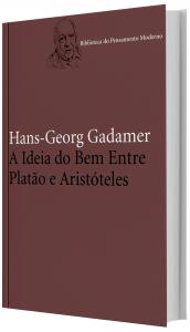 Imagem - Ideia Do Bem Entre Platao E Aristoteles Hans-georg Gadamer,