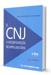 Imagem - O Cnj e a Reconfiguração do Campo Judiciário