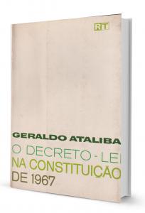Imagem - O Decreto - Lei na Constituição de 1967