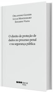 Imagem - O direito de proteção de dados no processo penal e na segurança pública