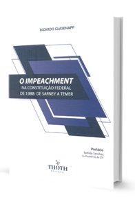 Imagem - O Impeachment na Constituição Federal de 1988: de Sarney a Temer