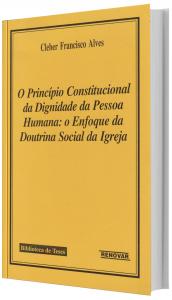Imagem - O Princípio Constitucional da Dignidade da Pessoa Humana:o Efonque da Doutrina Social da Igreja
