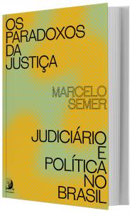 Imagem - Os Paradoxos da Justiça: Judiciário e Politica no Brasil