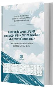 Imagem - Ponderação Consensual por Arbitragem nas Colisões de Princípios na Jurisprudência de Alexy