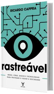 Imagem - Rastreável: Redes, vírus, dados e tecnologias para proteger e vigiar a sociedade