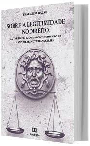 Imagem - Sobre a Legitimidade no Direito:Autoridade, Juízo e Reconhecimento em Hannah Arendt e Hans Kelsen