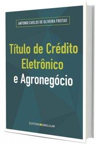 Imagem - Título de Crédito Eletrônico e Agronegócio