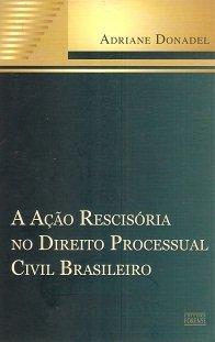 A Ação Rescisória no Direito Processual Civil Brasileiro