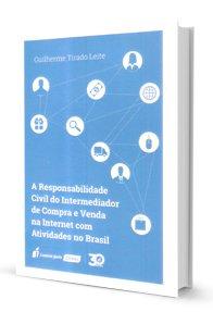 A Responsabilidade Civil do Intermediador de Compra e Venda na Internet Com Atividades no Brasil