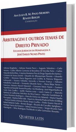 Arbitragem e outros temas de Direito Privado: Estudos Jurídicos em Homenagem a José Emilio Nunes Pinto