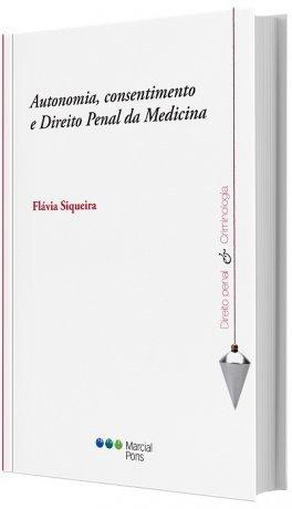 Autonomia, Consentimento e Direito Penal da Medicina
