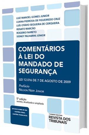 Comentários à Lei Do Mandado De Segurança: Lei 12.016 de 7 de Agosto de 2009