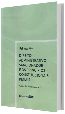 Direito Administrativo Sancionador e os Princípios Constitucionais Penais