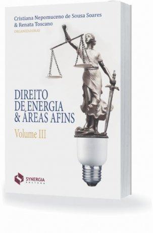 Direito de Energia & áreas Afins - Vol. III