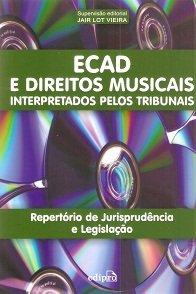 Ecad e Direitos Musicais Interpretados Pelos Tribunais