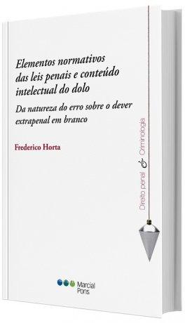 Elementos normativos das leis penais e conteúdo intelectual do dolo: Da natureza do erro sobre o dever extrapenal em branco