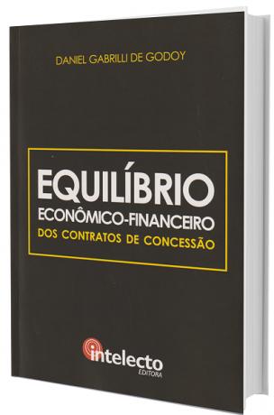 Equilíbrio Econômico-Financeiro dos Contratos de Concessão