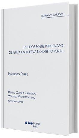 Estudos Sobre Imputação Objetiva e Subjetiva no Direito Penal
