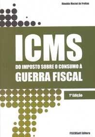 Icms - do Imposto Sobre O Consumo a Guerra Fiscal