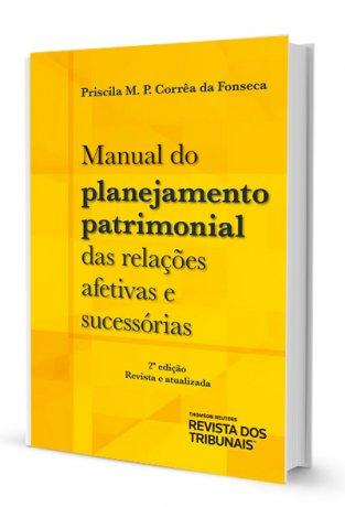 Manual do Planejamento Patrimonial das Relações Afetivas e Sucessórias