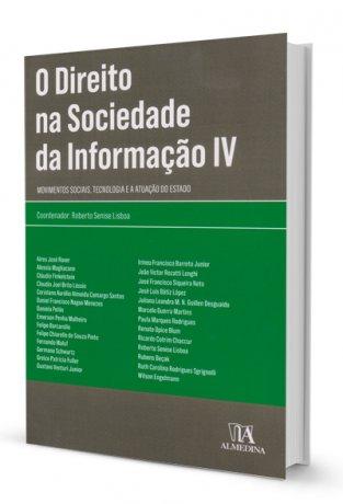 O Direito na Sociedade da Informação - Vol. IV - Movimentos Sociais, Tecnologia e a Atuação do Estado