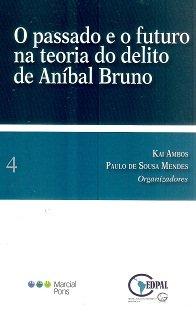 O Passado e o Futuro na Teoria do Delito de Aníbal Bruno