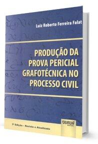 Produção da Prova Pericial Grafotécnica no Processo Civil
