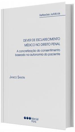 Dever de esclarecimento médico no direito penal. A concretização do consentimento baseado na autonomia do paciente