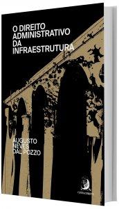 Imagem -  O Direito Administrativo da Infraestrutura