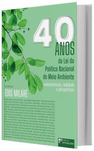Imagem - 40 Anos da Lei de da Ploítica Nacional do Meio Ambiente:Antecedentes históricos, realidade e perspectivas