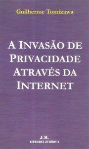 Imagem - A Invasão de Privacidade Através da Internet