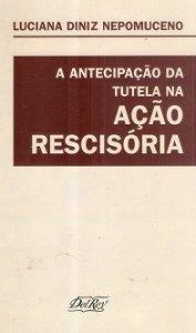 Imagem - A Antecipação da Tutela na ação Rescisória