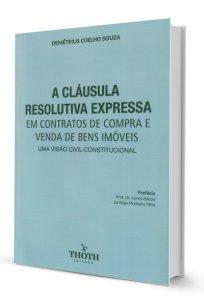 Imagem - A Cláusula Resolutiva Expressa - Em Contratos de Compra e Venda de Bens Imóveis Uma Visão Civil-Constitucional