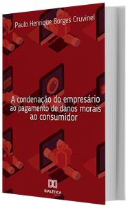 Imagem - A Condenação do Empresário ao Pagamento de Danos Morais ao Consumidor