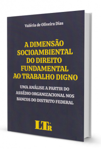 Imagem - A Dimensão Socioambiental do Direito Fundamental ao Trabalho Digno