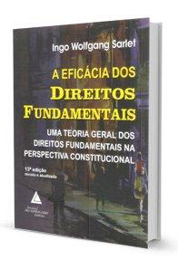 Imagem - A Eficácia dos Direitos Fundamentais - Uma Teoria Geral dos Direitos Fundamentais na Perspectiva Constitucional